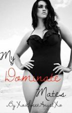 My Dominant Mates (NAUGHTY ADDICTIONS #1) by XoSweetAngelXo