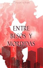 Entre Mordidas y Besos [Gay/Yaoi] by Mitzuki-chan