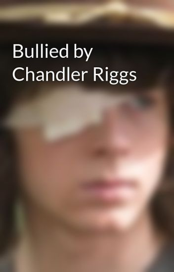 Bullied by Chandler Riggs