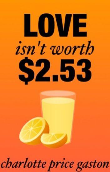 love isn't worth $2.53