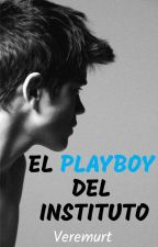 El playboy del instituto |CANCELADA| by The_Maria