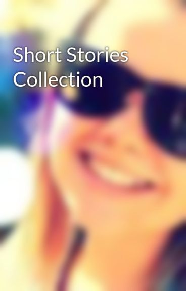 Short Stories Collection by jadedupreez