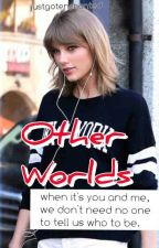 Other Worlds-h.s. t.s. //haylor au by SwiftieWhat