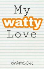 My Watty Love (BoyXBoy) [Valentines Oneshot] by eiramslove