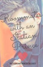 Roommates with an italian prince(on hold till inspiration hits) by flyingmonkeyxoxo