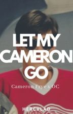 Let My Cameron Go [c.f.] by GreasersNYoutube