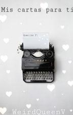Mis cartas para ti. by WeirdQueenV