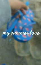 My summer love by ayyyemanduh