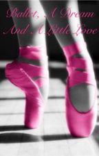 Ballet, a dream and a little love by MagicBlackStar
