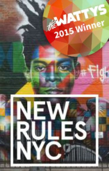 New Rules NYC (#Wattys2015 Winner) by JeremyWilsonNYC