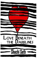 Love Beneath The Darklines(completed) by shachiseth