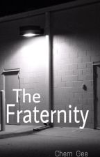 The Fraternity by ChemGee