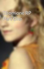 Dromione RP Part One by Drarry_Dromione_Ship