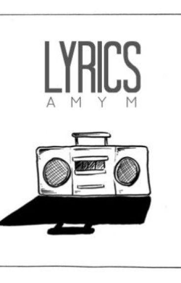 LYRICS<3 by AmyM2711