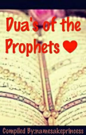 Dua's of the prophets♥ by namesakeprincess