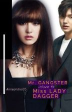 Mr.gangster inlove to miss lady dagger by anneandrei