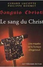 Le sang du Christ : une enquête du Pr Lucotte by PhilippeBornet