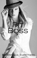 PIT BOSS(brittana fanfic) by Writings_Everything