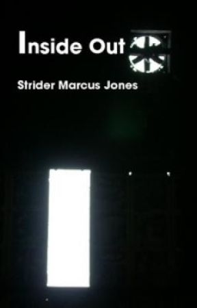 15 Poems From My Second Book INSIDE OUT By Strider Marcus Jones by stridermarcusjones