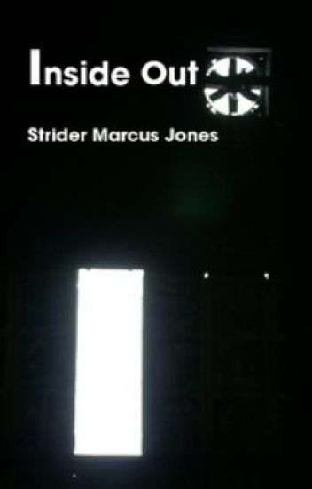 15 Poems From My Second Book INSIDE OUT By Strider Marcus Jones