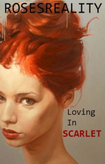 Loving in Scarlet {Book Two in the Loving Series} by RosesReality