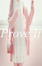Prove It | Phan AU by StayStrongLittleLove