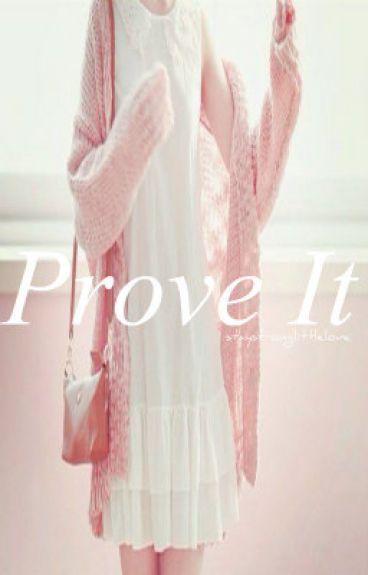 Prove It | Phan AU