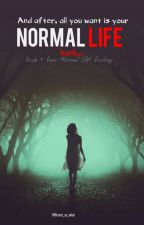 Normal Life by Different_so_what
