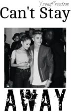 Can't Stay Away 》Justin & Ariana FanFic (Backpack: Part 2) by YoungFreedom