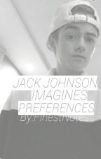 Jack Johnson Imagines and Preferences (Texting Imagines!) || No longer writing by FinestNotes