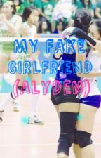 My Fake Girlfriend (AlyDen) by Phenom_213