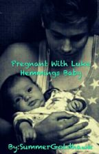 Pregnant With Luke Hemmings Baby by SummerGoldhawk