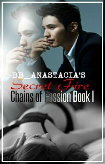 Secret Fire (Chains of Passion Book 1)