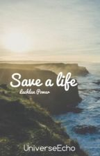 Save a Life // Lachlan Power [EDITING] by UniverseEcho