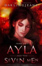 THIRD EYE II: AYLA and THE SEVEN MEN by darlingJeane
