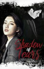 Shadow Of Tears #Wattys2017 by YumStories