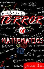 Murder la 1: Terror in Mathematics [completed] by yanase_krm