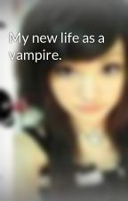 My new life as a vampire. by wiibee3