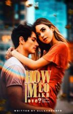 How To Make Love (Flower Boys Series #2) by allayxzanFR