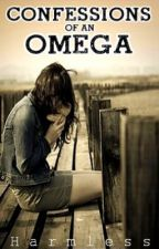 Confessions of an Omega by Harmless