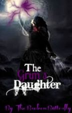 The Grim's Daughter by AndThenThereWasMe