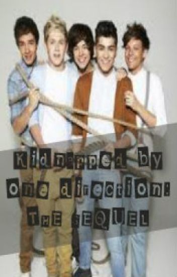 Kidnapped by one direction. THE SEQUEL!  (book 2)