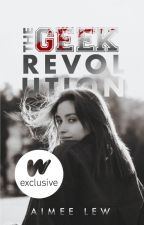The Geek Revolution ✓ by AimeeLew