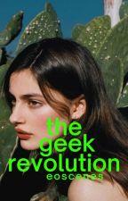 The Geek Revolution ✓ by glockenspiels
