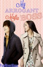 My Arrogant Mafia Boss by CallMePare