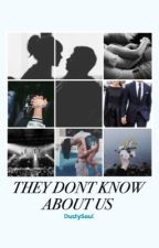 They Don't Know About Us - One Direction FanFiction - Indonesia by DustySoul