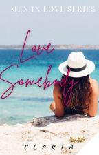 Love Somebody  by ClaireAltamirano