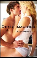 Dirty imagines by TastyApple