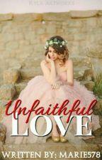 Unfaithful Love by marie578
