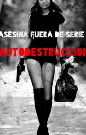 asesina fuera de serie 3 : autodestrucción by dontmesswithfandoms2